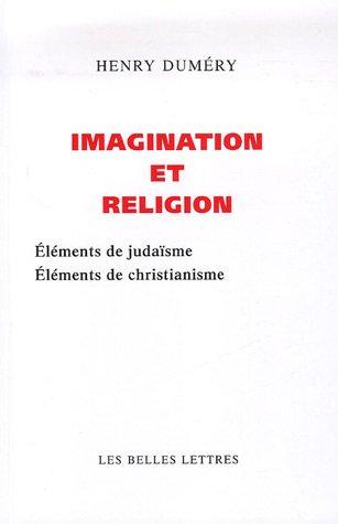 Imagination et religion : Eléments de judaïsme - Eléments de christianisme