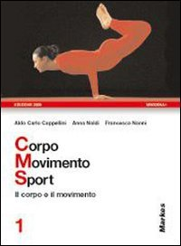 Corpo movimento sport. Per le Scuole superiori: 1