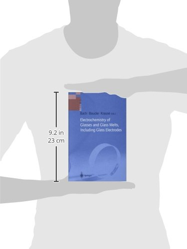 Electrochemistry of Glasses and Glass Melts, Including Glass Electrodes (Schott Series on Glass and Glass Ceramics)