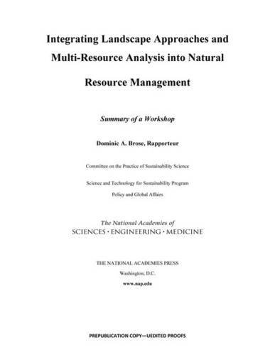Integrating Landscape Approaches and Multi-Resource Analysis into Natural Resource Management: Summary of a Workshop