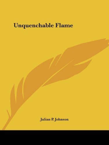 Unquenchable Flame 1935 edition by Johnson, Julian P. (2003) Paperback