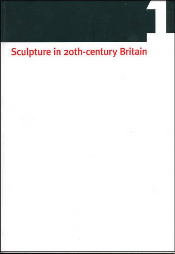 SCULPTURE IN 20C BRITAIN V1.PB: Identity, Infrastructures, Aesthetics, Display, Reception Vol 1 por .