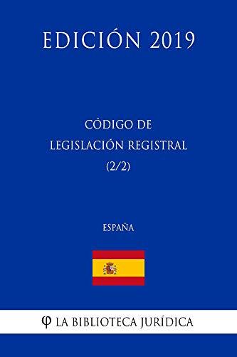 Código de Legislación Registral (2/2) (España) (Edición 2019) por La Biblioteca Jurídica