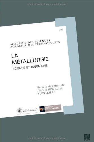 La Métallurgie : Science et ingénierie (1Cédérom) par André Pineau