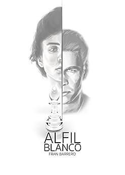 Alfil Blanco: Segunda entrega de la saga Alfil de [Barrero, Fran]