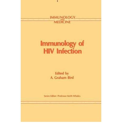 [(Immunology of HIV Infection)] [ Edited by A.Graham Bird ] [June, 1992]