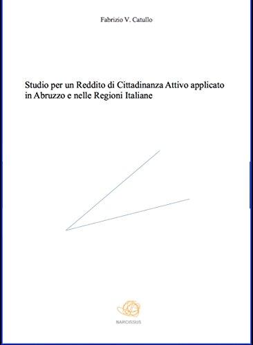 Studio per un reddito di cittadinanza attivo applicato in abruzzo e nelle regioni italiane