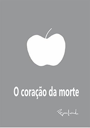 O coração da morte (Portuguese Edition) por Rogerlando Cavalcante