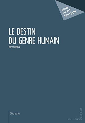 Le Destin du genre humain (Mon petit éditeur) par Hervé Petruz