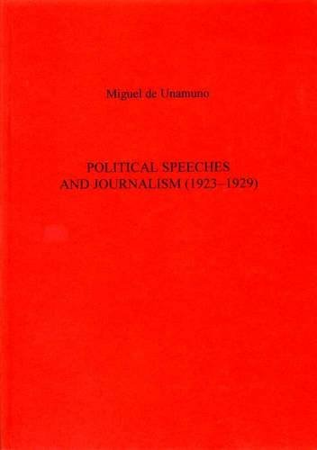 Political Speeches and Journalism (Exeter Hispanic Texts,) -