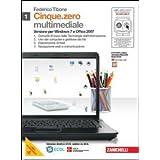 Cinque.zero. Per Windows 7 e Office 2007. Con espansione online. Per le Scuole superiori. Con CD-ROM: 1