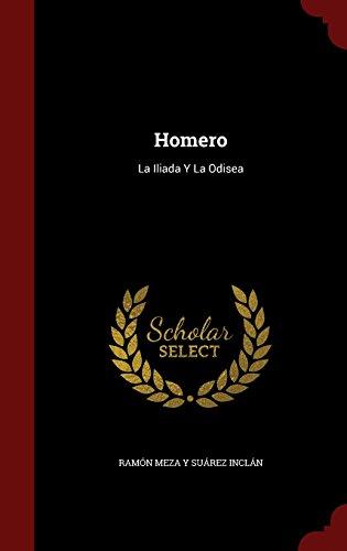 Homero: La Iliada Y La Odisea por Ramón Meza Y Suárez Inclán