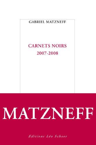 Carnets noirs : 2007-2008