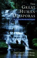 The Great Human Diasporas - The History Of Diversity And Evolution