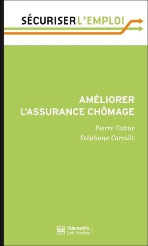 Améliorer l'assurance chômage par Pierre Cahuc, Stéphane Carcillo