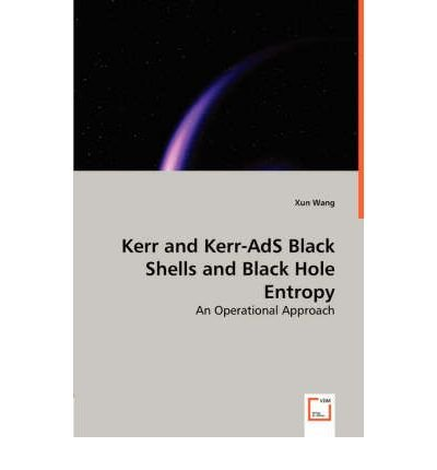 Kerr and Kerr-ads Black Shells and Black Hole Entropy (Paperback) - Common