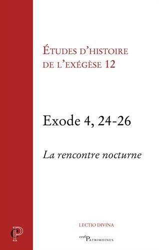 Etudes d'histoire de l'exégèse 12 : Exode 4, 24-26, la rencontre nocture par Collectif