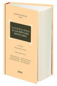 Cláusula suelo en los préstamos hipotecarios,La (2ª ed.) por Jose Maria Lopez Jimenez