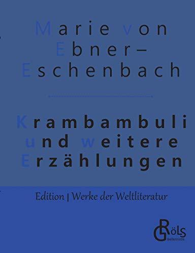 Krambambuli: und weitere Erzählungen (Edition Werke der Weltliteratur)