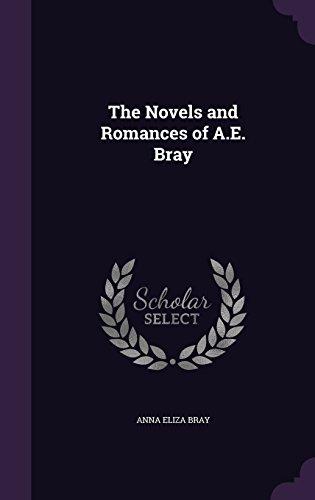 The Novels and Romances of A.E. Bray