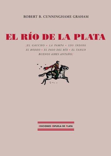 El Río de la Plata por Robert Cunninghame Graham