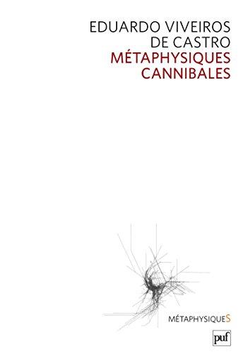 Métaphysiques cannibales: Lignes d'anthropologie post-structurale