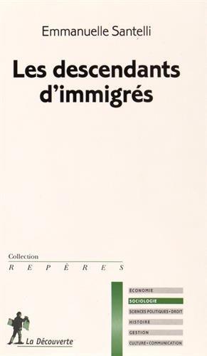 Les descendants d'immigrés par Emmanuelle SANTELLI