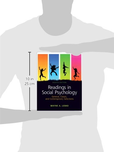 Readings in Social Psychology:General, Classic, and Contemporary      Selections: United States Edition