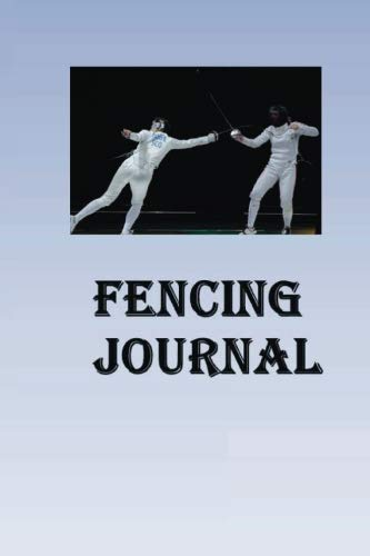 Fencing Journal: Keep track of your Fencing self defense techniques in this Fencing Journal por Lawrence Westfall