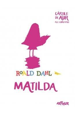 MATILDA CARTILE DE AUR por ROALD DAHL