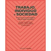 Trabajo, individuo y sociedad: Perspectivas psicosociológicas sobre el futuro del trabajo (Psicología)