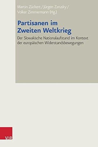Partisanen im Zweiten Weltkrieg: Der Slowakische Nationalaufstand im Kontext der europäischen Widerstandsbewegungen (Bad Wiesseer Tagungen des Collegium Carolinum, Band 37)
