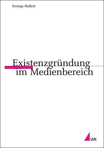 Existenzgründung im Medienbereich (Praktischer Journalismus)