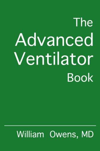 The Advanced Ventilator Book por William Owens MD