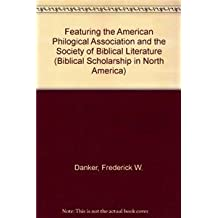 Featuring the American Philogical Association and the Society of Biblical Literature (Biblical Scholarship in North America)
