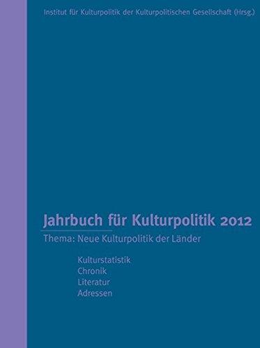 Jahrbuch für Kulturpolitik 2012: Thema: Neue Kulturpolitik der Länder