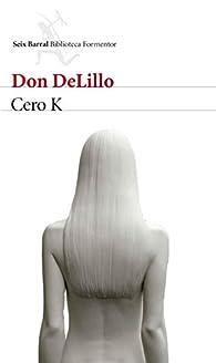Cero K par Don DeLillo