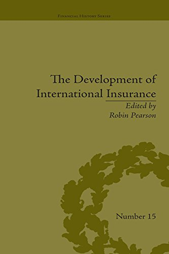 The Development of International Insurance (Financial History) (English Edition) -