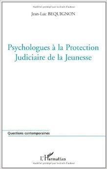 Psychologues  la Protection Judiciaire de la Jeunesse de Jean-Luc Bquignon ( 1 janvier 2002 )
