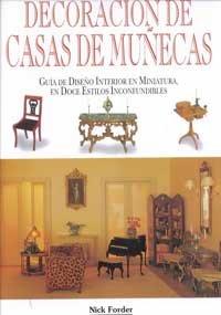 Decoracion De Casas De Munecas: Guia De Diseno Interior En Miniatura, En Doce Estilos Inconfundibles por Nick Forder