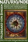 Naturkunde:Physica. Das Buch von dem inneren Wesen der verschiedenen Naturen in der Schöpfung