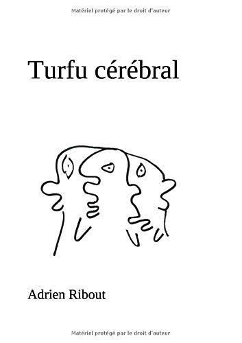 Turfu cérébral par Adrien Ribout