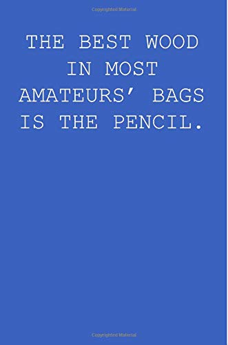 The Best Wood In Most Amateurs' Bags Is The Pencil: A Perfect Gift For Golfers And Golf Enthusiasts,...