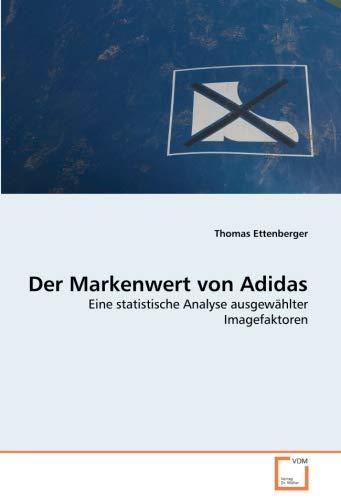 Der Markenwert von Adidas: Eine statistische Analyse ausgewählter Imagefaktoren