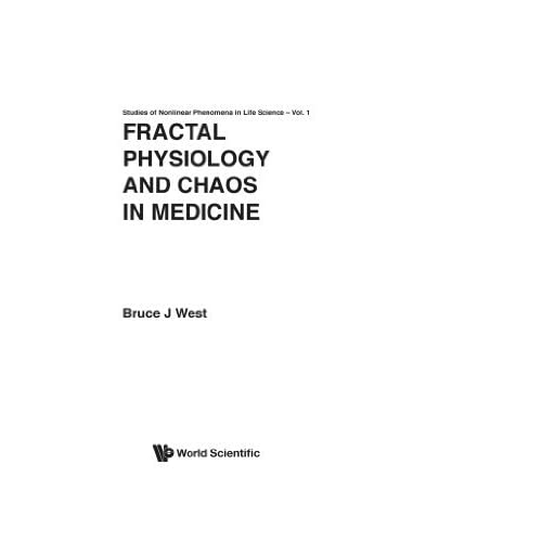 Fractal Physiology And Chaos In Medicine (Studies of Nonlinear Phenomena in Life Science) by Bruce J West(1990-10-30)