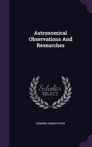 Astronomical Observations And Researches