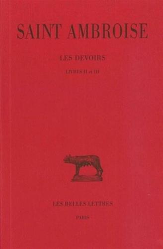 Les Devoirs. Tome II : Livres II et III