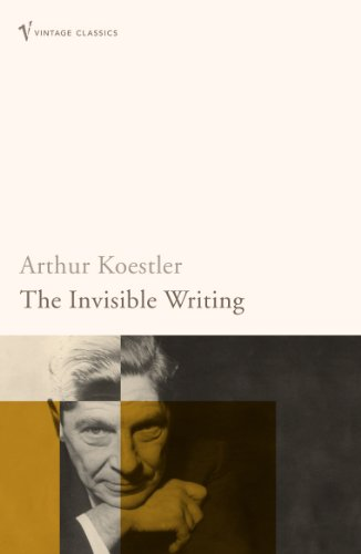 The Invisible Writing (Vintage Classics) por Arthur Koestler