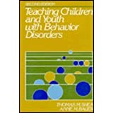 Teaching Children and Youth With Behavior Disorders