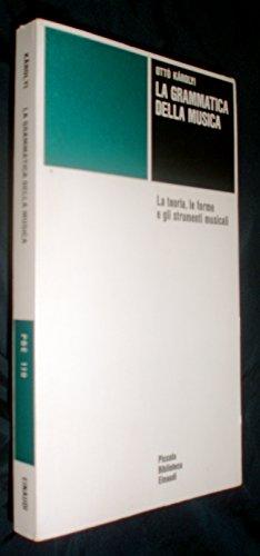 La grammatica della musica : la teoria, le forme e gli strumenti / Otto Karolyi ; a cura di Giorgio Pestelli